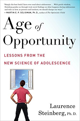 Age of Opportunity: Lessons from the New Science of Adolescence by [Steinberg, Laurence]