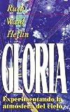 img - for La Gloria: Experimentando la Atmosfera del Cielo (Experiencing the Atmosphere of Heaven) (Spanish Edition) book / textbook / text book