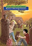 img - for Mystery at Blue Ridge Cemetery (Spotlight Club Mysteries) book / textbook / text book