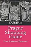 Prague Shopping Guide: From Trinkets to Treasures