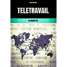 Télétravail: La Bonne Vie (French Edition)