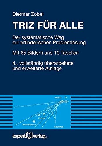 TRIZ für alle: Der systematische Weg zur erfinderischen Problemlösung (Reihe Technik)