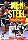 Men Of Steel: The Lives And Times Of Boxing's Middleweight Champions