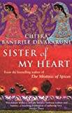 Front cover for the book Sister of My Heart by Chitra Banerjee Divakaruni