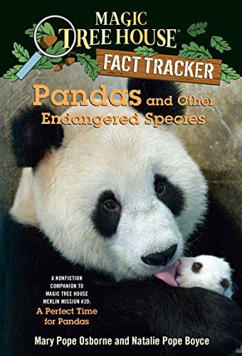 Endangered Species Series (Pandas and Other Endangered Species: A Nonfiction Companion to Magic Tree House Merlin Mission #20: A Perfect Time for Pandas (Magic Tree House (R) Fact Tracker))