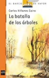 img - for LA Batalla De Los Arboles (Barco De Vapor) (Spanish Edition) book / textbook / text book