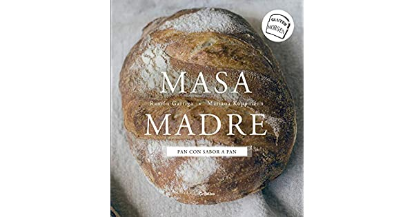 Amazon.com: Masa madre: Pan con sabor a pan (Spanish Edition ...