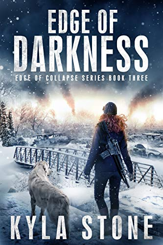 Edge of Darkness: A Post-Apocalyptic EMP Survival Thriller (Edge of Collapse Book 3) by [Stone, Kyla]