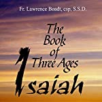 The Book of Three Ages Isaiah | Lawrence Boadt