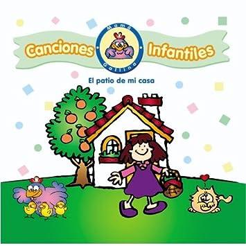 Los pequeños cantantes - Canciones Infantiles de Mamá Gallina - El Patio De Mi Casa - Amazon.com Music