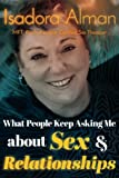 img - for What People Keep Asking Me About Sex and Relationships book / textbook / text book