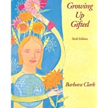 Growing Up Gifted: Developing the Potential of Children at Home and at School (6th Edition) by Barbara Clark (2001-11-04)
