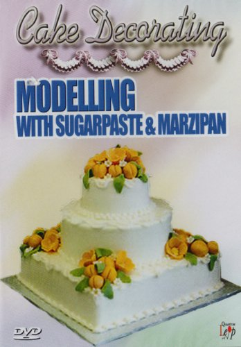 Cake Decorating - Modelling With Sugarpaste and Marzipan [DVD]