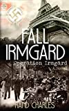 Fall Irmgard: Operation Irmgard