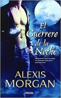 Book Guerrero de la noche, El (Spanish Edition) by Alexis Morgan (2009-07-01)
