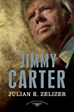 Jimmy Carter: The American Presidents Series: The 39th President, 1977-1981