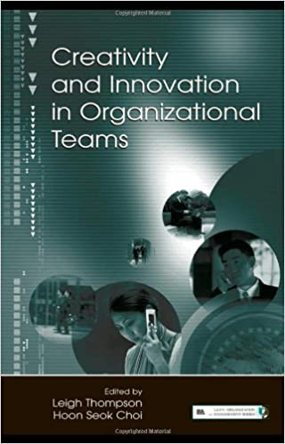 Creativity And Innovation In Organizational Teams Organization Management Series 1st Edition