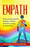 Empath: Empowering empaths, healing, sensitive emotions, energy & relationships