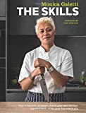 The Skills: How to become an expert chef in your own kitchen: 120 recipes, tips and techniques