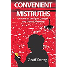 Convenient Mistruths: A Novel of Intrigue, Danger, and Global Warming