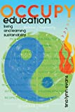 Occupy Education : Learning and Living Sustainability, Evans, Tina Lynn, 1433119676