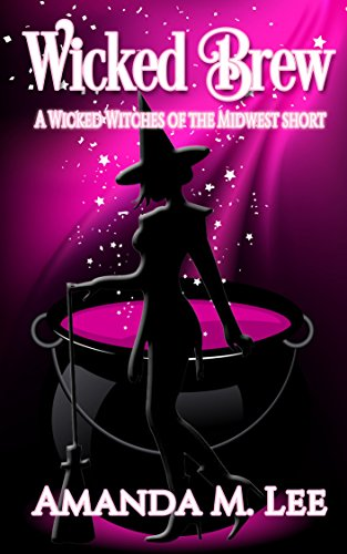 (Wicked Brew: A Wicked Witches of the Midwest)