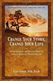 Change Your Story, Change Your Life, Carl Greer, 1844094642