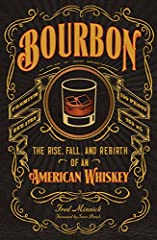"""Best New Spirits Book, 2017 Tales of the Cocktail's Spirited Awards Smithsonian Magazine: One ofthe """"Best Books About Food of 2016""""Once and for all, America learns the likely inventor of its beloved bourbon.Bourbon is not just alcohol -- t..."""