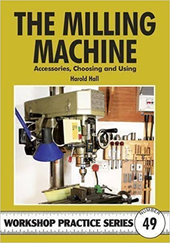 The Milling Machine (Workshop Practice) by Hall, Harold (2011)