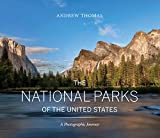The National Parks of the United States: A Photographic Journey