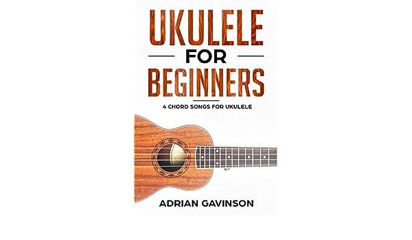 Amazon Ukulele For Beginners 4 Chord Songs For Ukulele Ebook