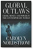 Global Outlaws (California Series in Public Anthropology)
