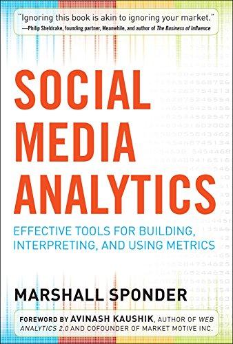 Download Social Media Analytics: Effective Tools for Building, Interpreting, and Using Metrics: Effective Tools for Building, Interpreting, and Using Metrics Pdf