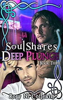 Deep Plunge: Book 3 of the SoulShares Series by [Coileain, Rory Ni]