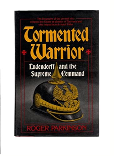 Amazon Buy Tormented Warrior Ludendorff And The Supreme