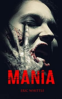 Mania (Catharsis Series Book 2) by [Whittle, Eric]