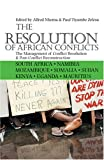 The Resolution of African Conflicts : The Management of Conflict Resolution and Post-Conflict Reconstruction, , 0821418084
