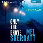 Only the Brave: DS Allie Shenton, Book 3 | Mel Sherratt