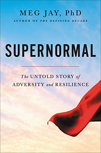 Supernormal the untold story of adversity and resilience kindle supernormal the untold story of adversity and resilience by jay meg fandeluxe Image collections