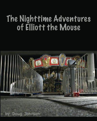 The Nighttime Adventures of Elliott the Mouse