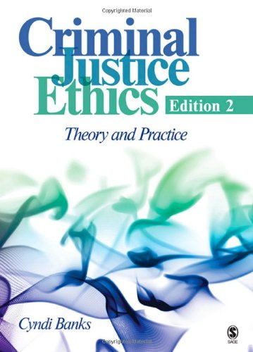 ethical theories to criminal justice Ent aspects of modern ethical theory and have developed a virtue-based  rate  law, criminal law, employment law, environment law, terrorism law and policy.