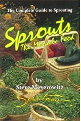 Sprouts: The Miracle Food: The Complete Guide to Sprouting Paperback