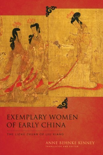 Exemplary Women of Early China: The Lienü zhuan of Liu Xiang (Translations from the Asian Classics) by Anne Behnke Kinney (2014-01-28) (Exemplary Early Women China Of)