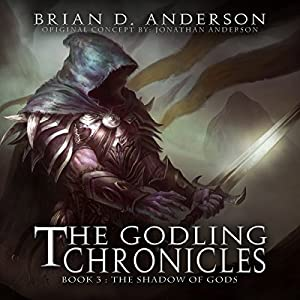 The Godling Chronicles: The Shadow of Gods, Book 3 Audiobook