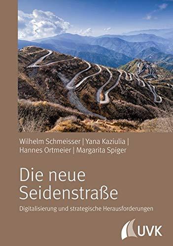 Die Neue Seidenstraße. Digitalisierung Und Strategische Herausforderungen