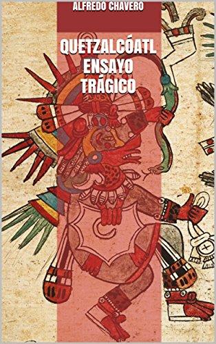 QUETZALCÓATL Ensayo trágico (Spanish Edition)