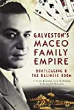 Galveston's Maceo Family Empire