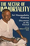 The Nectar of Immortality: Sri Nisargadatta Maharaj