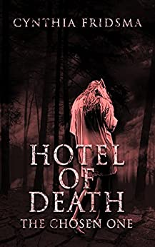 Hotel of Death: the chosen one by [Fridsma, Cynthia]