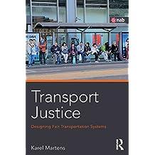 Transport Justice: Designing fair transportation systems